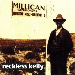 Reckless Kelly – Millican
