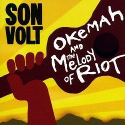 Son Volt – Okemah And The Melody Of Riot