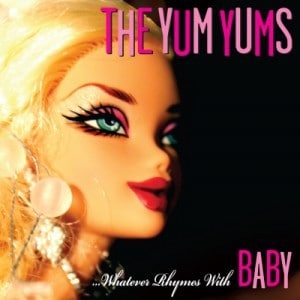 The Yum Yums – …Whatever Rhymes With Baby