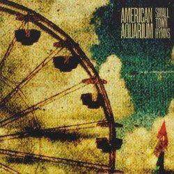 American Aquarium – Small Town Hymns