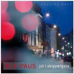 10 juleplater du trenger: 4. Ole Paus – Hellige natt – Jul i Skippergata