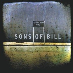 Sons Of Bill – One Town Away