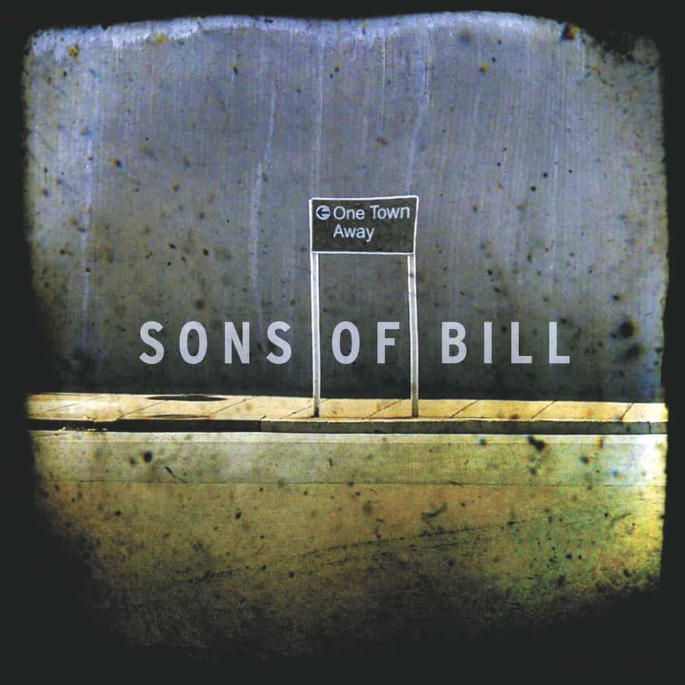 Sons Of Bill One Town Away