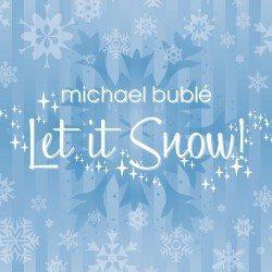 10 juleplater du trenger: 8. Michael Bublé – Let It Snow