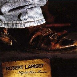 Robert Larisey – Nights Take Forever