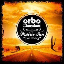 ORBO & The Longshots – Prairie Sun