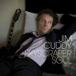 Jim Cuddy – Skyscraper Soul