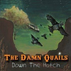 The Damn Quails – Down The Hatch