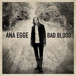 Ana Egge – Bad Blood