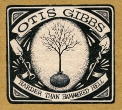 Otis Gibbs Harder Than Hammered Hell