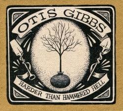Otis Gibbs – Harder Than Hammered Hell