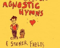 Todd Snider – Agnostic Hymns & Stoner Fables