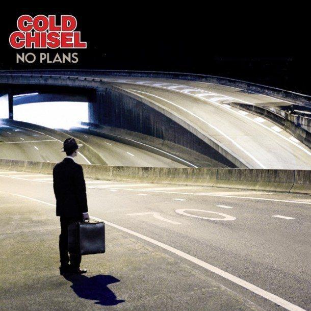 Cold Chisel – No Plans