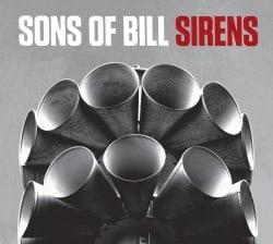 Sons of Bill – Sirens