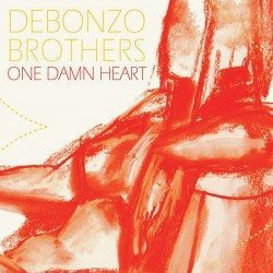 Debonzo Brothers – One Damn Heart