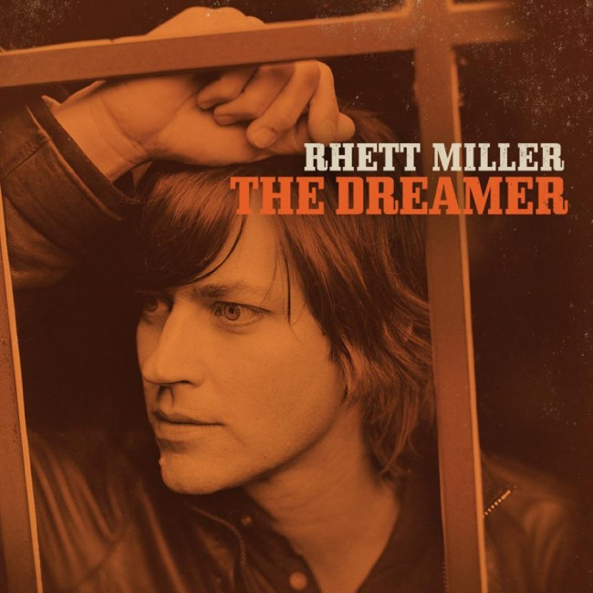 Rhett Miller – The Dreamer