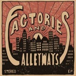 Factories and Alleyways – Factories and Alleyways
