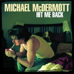 Michael McDermott – Hit Me Back