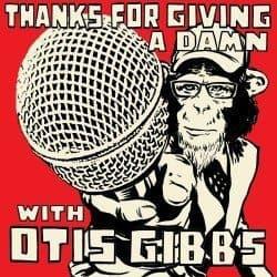 Thanks For Giving A Damn with Otis Gibbs