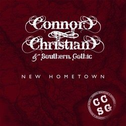 Connor Christian & Southern Gothic – New Hometown