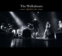 The Walkabouts – Berlin