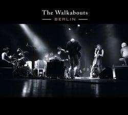 The Walkabouts – Berlin