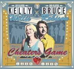Kelly Willis & Bruce Robison – Cheaters Game
