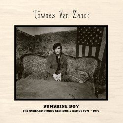Townes van Zandt – Sunshine Boy: The Unheard Studio Sessions and Demos 1971 – 1972