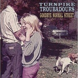 Turnpike Troubadours – Goodbye Normal Street