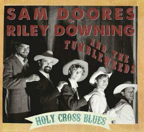 "Sam Doores & Riley Downing & The Tumbleweeds - ""Holy Cross Blues"""