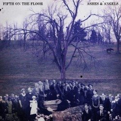 Fifth On The Floor – Ashes & Angels (2013)