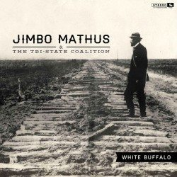 Jimbo Mathus & The Tri-State Coalition – White Buffalo (2013)