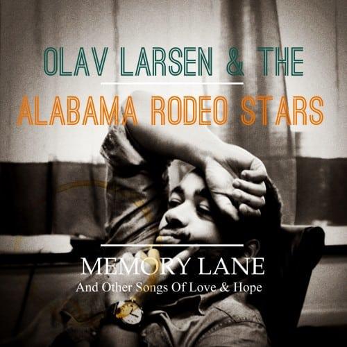 Olav Larsen & The Alabama Rodeo Stars – Memory Lane (2013)