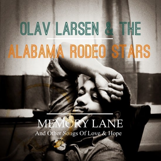 Olav Larsen & The Alabama Rodeo Stars – Memory Lane (2013)