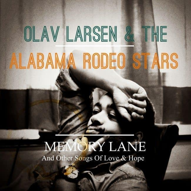 Olav Larsen & The Alabama Rodeo Stars - Memory Lane (2013)