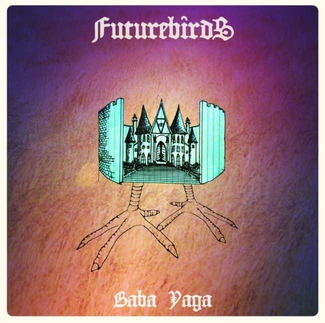Futurebirds – Baba Yaga