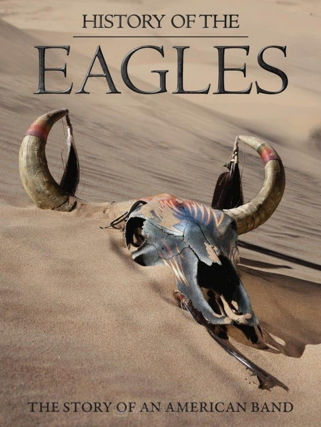 History Of The Eagles – The Story Of An American Band (blu-ray)