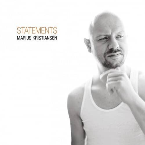 Marius Kristiansen – Statements