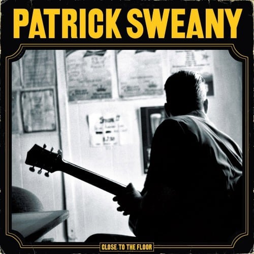 Patrick Sweany – Close To The Floor