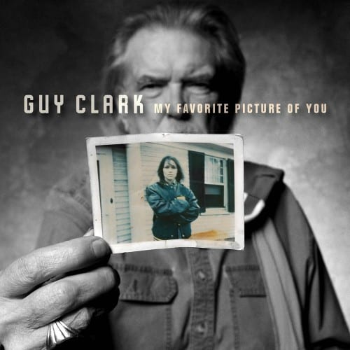 Guy Clark – My Favorite Picture Of You