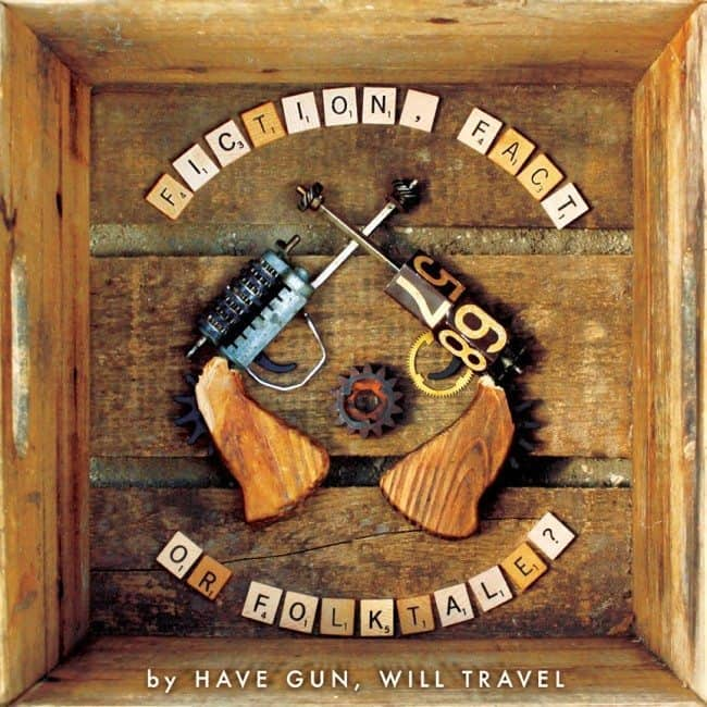 Have Gun Will Travel - Fiction Fact or Folktale