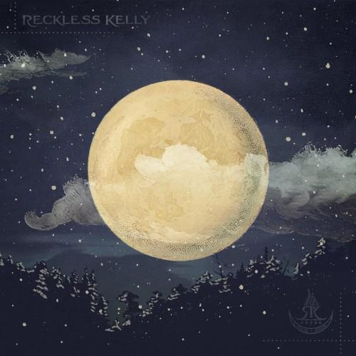 Reckless Kelly – Long Night Moon