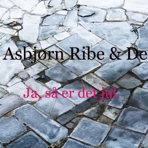 Asbjørn Ribe & De – Ja, så er det jul