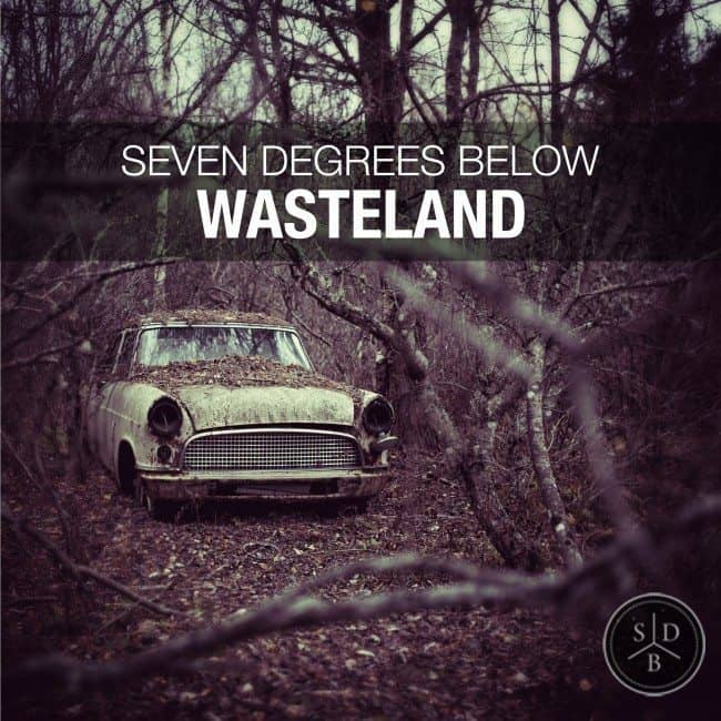 Seven Degrees Below - Wasteland