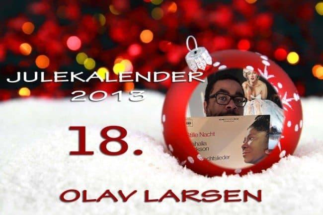Adventskalender 2013: 18.desember: Olav Larsen