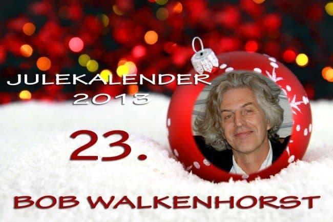 Adventskalender 2013: 23. desember: Bob Walkenhorst