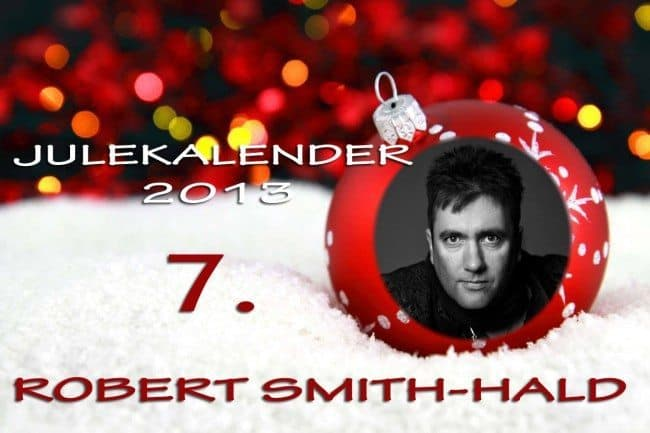 Adventskalender 2013: 7. desember: Robert Smith-Hald