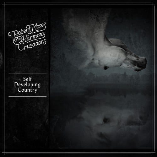 Robert Moses & The Harmony Crusaders – Self Developing Country