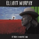 Elliot Murphy It takes a worried man