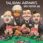 Taliban Airways - With further ado
